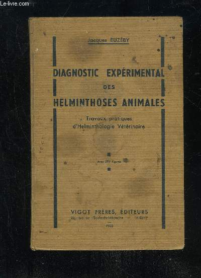 DIAGNOSTIC EXPERIMENTAL DES HELMINTHOSES ANIMALES - TRAVAUX PRATIQUES D'HELMINTOLOGIE VETERINAIRE