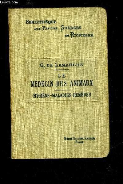 LE MEDECIN DES ANIMAUX - HYGIENE MALADIES ET REMEDES