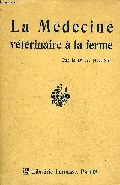 LA MEDECINE VETERINAIRE A LA FERME - COLLECTION BIBLIOTHEQUE RURALE.