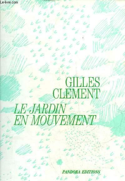 LE JARDIN EN MOUVEMENT.