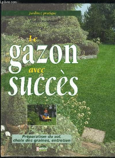 LE GAZON AVEC SUCCES - PREPARATION DU SOL CHOIX DES GRAINES ENTRETIEN