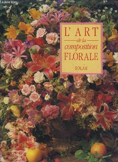 L'ART DE LA COMPOSITION FLORALE