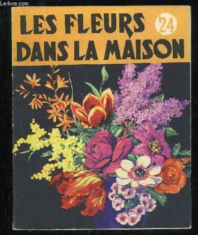 LES FLEURS DANS LA MAISON - SERIE CONNAITRE N° 24