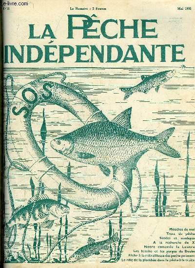 """LA PECHE INDEPENDANTE N° 75 - Mouches de mai, Louis -Ed. CoulinRapport des rivières à saumons, M. B. D.Notre ennemie la loutre, D. MarlierA la recherche de """" X """", E. Bousquet.La rôle de la plombée dans la pêche à la truite, M. Peyaud.T"""