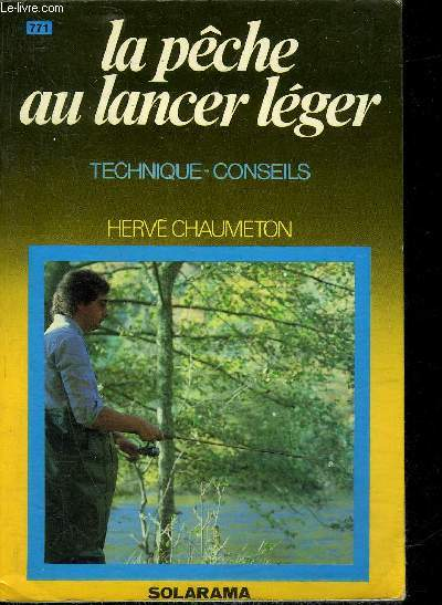 LE PECHE AU LANCER LEGER TECHNIQUE CONSEILS.