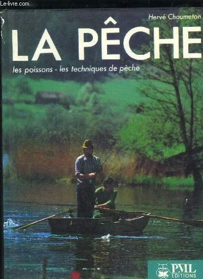 LA PECHE - LES POISSONS LES TECHNIQUES DE PECHE