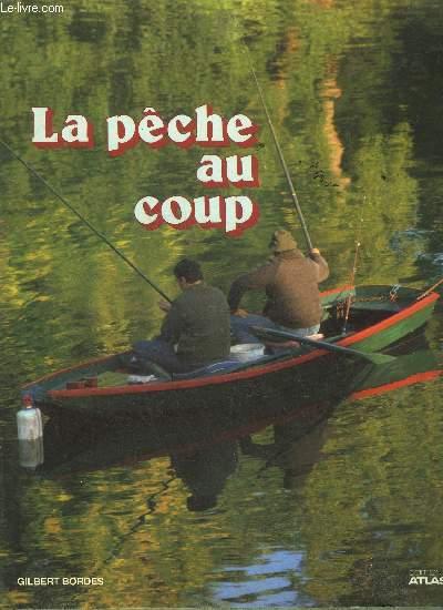 LA PECHE AU COUP.