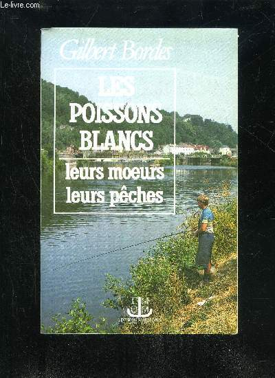 LES POISSONS BLANCS - LEURS MOEURS LEURS PECHES
