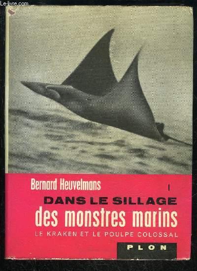 DANS LE SILLAGE DES MONSTRES MARINS - I - LE KRAKEN ET LE POULPE COLOSSAL