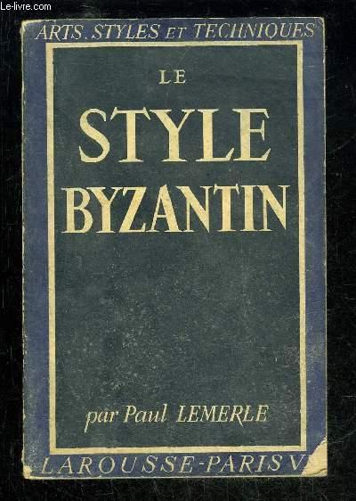 LE STYLE BYZANTIN - ARTS, STYLE ET TECHNIQUES