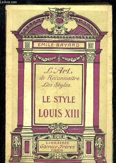 LE STYLE LOUIS XIII - L'ART DE RECONNAITRE LES STYLES