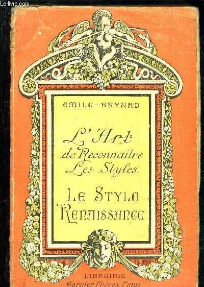 LE STYLE RENAISSANCE - L'ART DE RECONNAITRE LES STYLE