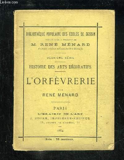 L'ORFEVRERIE - HISTOIRE DES ARTS DECORATIFS - DEUXIEME SERIE