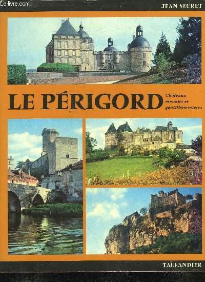 LE PERIGORD - CHATEAUX MANOIRS ET GENTILHOMMIERES