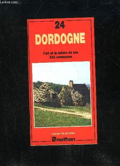 DORDOGNE - L'ART ET LA NATURE DE SES 555 COMMUNES
