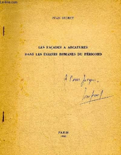 LES FACADES A ARCATURES DANS LES EGLISES ROMANES DU PERIGORD + ENVOI DE L'AUTEUR.
