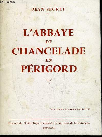 L'ABBAYE DE CHANCELADE EN PERIGORD.