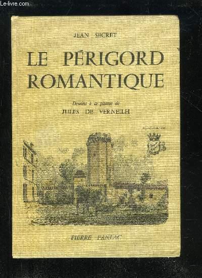LE PERIGORD ROMANTIQUE