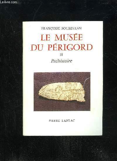 LE MUSEE DU PERIGORD - II - PREHISTOIRE
