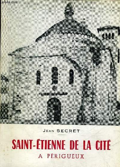 SAINT ETIENNE DE LA CITE A PERIGUEUX.