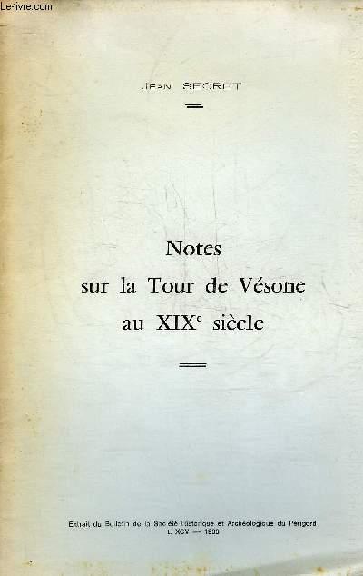 NOTES SUR LA TOUR DE VESONE AU XIXE SIECLE  - PERIGORD BLANC.