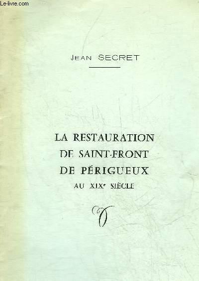 LA RESTAURATION DE SAINT FRONT DE PERIGUEUX AU XIXE SIECLE  - PERIGORD BLANC.
