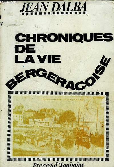 CHRONIQUE DE LA VIE BERGERACOISE - PERIGORD POURPRE.