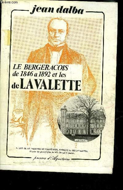 LE BERGERACOIS DE 1846 A 1892 ET LES DE LA VALETTE - PERIGORD POURPRE.