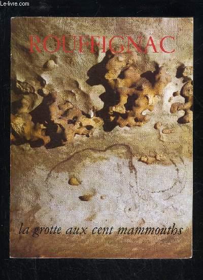ROUFFIGNAC LA GROTTE EN CENT MAMMOUTHS - PERIGORD NOIR.