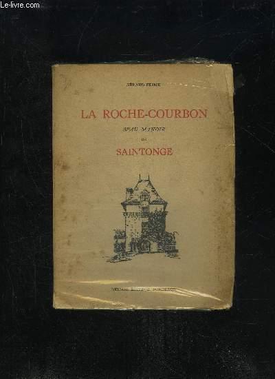 LA ROCHE COURBON - BEAU MANOIR DE SAINTONGE