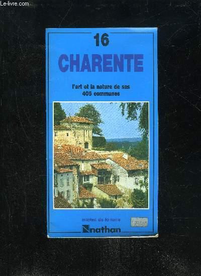 CHARENTE 16 - L'ART ET LA NATURE DE SES 405 COMMUNES