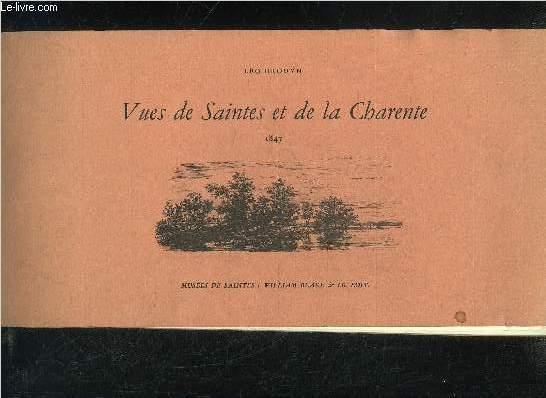 VUES DE SAINTES ET DE LA CHARENTE 1847.