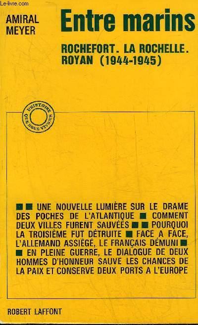 ENTRE MARINS ROCHEFORT LA ROCHELLE ROYAN 1944-1945.
