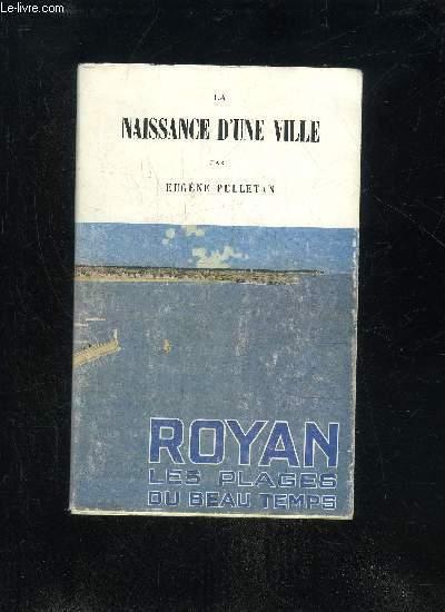 LA NAISSANCE D'UNE VILLE - ROYAN LES PLAGES DU BEAU TEMPS