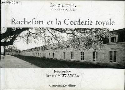 ROCHEFORT ET LA CORDERIE ROYALE.