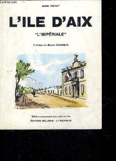 L'ILE D'AIX L'IMPERIALE - NOUVELLE EDITION 1983.