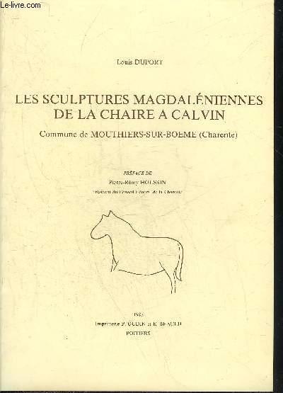 LES SCULPTURES MAGDALENIENNES DE LA CHAIRE A CALVIN - COMMUNE DE MOUTHIERS SUR BOEME (CHARENTE).