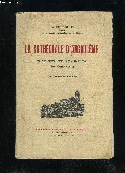 LA CATHEDRALE D'ANGOULEME - CHEF-D'OEUVRE MONUMENTAL DE GERARD II
