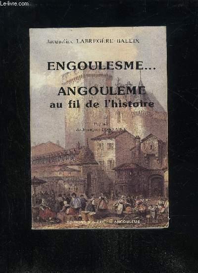 ENGOULESME... ANGOULEME AU FIL DE L'HISTOIRE
