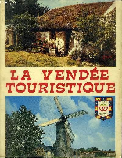 LA VENDEE TOURISTIQUE - LA VENDEE EN COULEURS.
