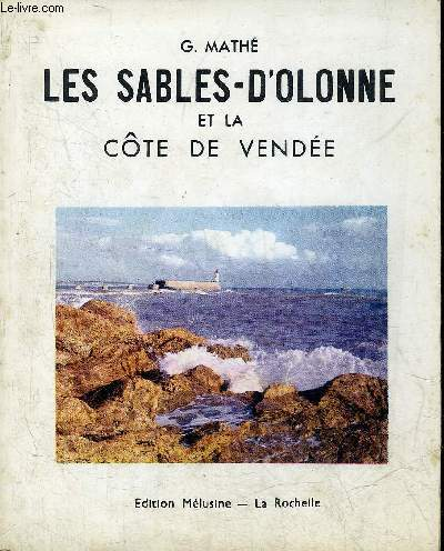 LES SABLES D'OLONNE ET LA COTE DE VENDEE.