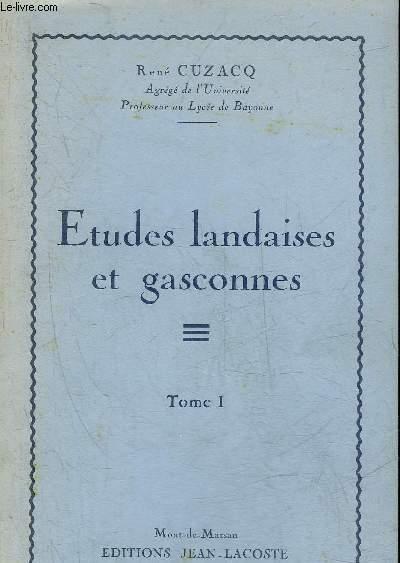 ETUDES LANDAISES ET GASCONNES - TOME 1.