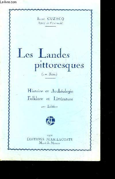 LES LANDES PITTORESQUES (2EME SERIE) - HISTOIRE ET ARCHEOLOGIE - FOLKLORE ET LITTERATURE