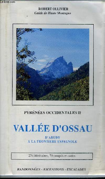 VALLEE D'OSSAU D'ARUDY A LA FRONTIERE ESPAGNOLE - PYRENEES OCCIDENTALES II .