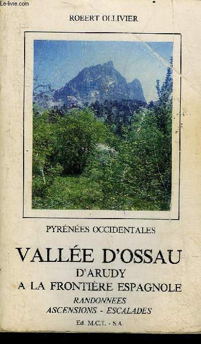 PYRENEES OCCIDENTALES - VALLEE D'OSSAU D'ARUDY A LA FRONTIERE ESPAGNOLE.
