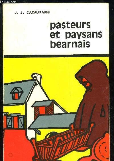 PASTEURS ET PAYSANS BEARNAIS - TOME II