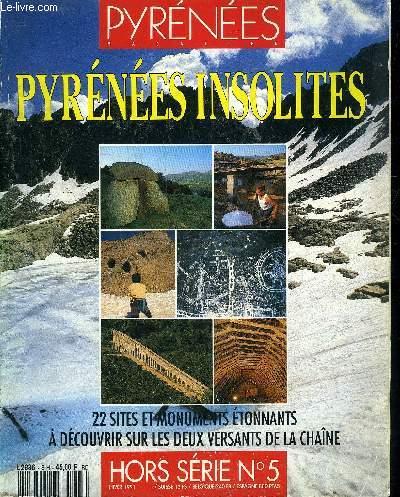 PYRENEES MAGAZINE - HORS SERIE N°5 HIVER 1991 - PYRENEES INSOLITES 22 SITES ET MONUMENTS ETONNANTS A DECOUVRIR SUR LES DEUX VERSANTS DE LA CHAINE.
