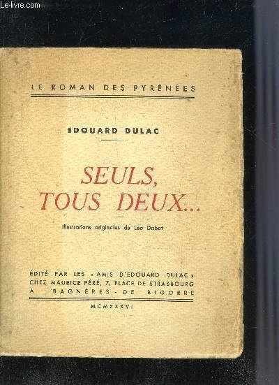 SEULS TOUS DEUX - LE ROMAN DES PYRENEES.