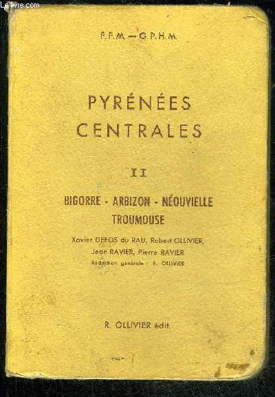 PYRENEES CENTRALES II - BIGORRE ARBIZON NEOUVIELLE TROUMOUSE - PROMENADES ASCENSIONS EXCURSIONS ESCALADES