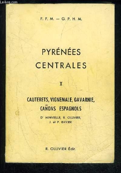 PYRENEES CENTRALES I - CAUTERETS VIGNEMALE GAVARNIE - LES CAÑONS ESPAGNOLS
